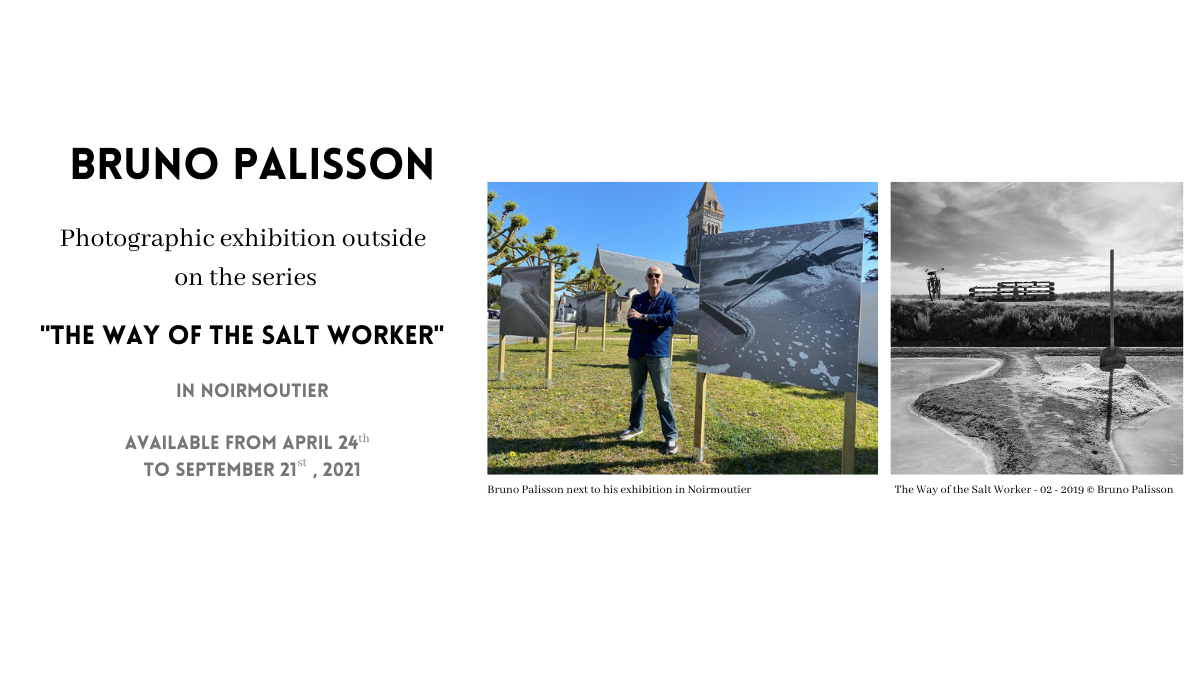 """Collective Exhibition - The series """"The Way of the Salt Worker"""" by Bruno Palisson in Noirmoutier"""